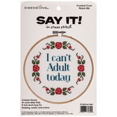 I Can't Adult Today Counted Cross Stitch Kit